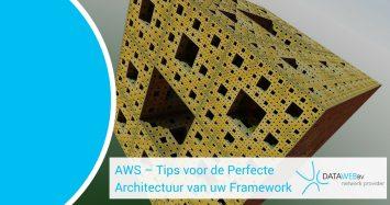 AWS – Belangrijke Tips voor de Perfecte Architectuur van uw Framework
